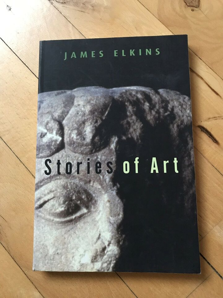 Stories of Art, James Elkins, emne: kunst og kultur