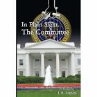 In Plain Sight...the Committee by Larry R Staples (Paperback / softback, 2014)