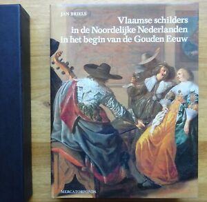 Vlaamse schilders in de Noordelijke Nederlanden 1585-1630,  1987  *454 pagina's*