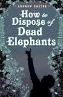 How To Dispose of Dead Elephants by Andrew Gretes (Paperback, 2014)