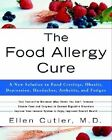 The Food Allergy Cure: A New Solution to Food Cravings,Obesity,Depression,Headaches,Arthritis,and Fatigue by Ellen Cutler (Paperback, 2003)
