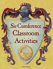 Sir Cumference Classroom Activities by Don Robb (Hardback, 2015)