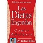 Las Dietas Engordan Comer Adelgaza by Bolio Rafael (author) 9781425984762