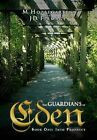 The Guardians of Eden: Book One: Into Prophecy by M Hopffgarten (Hardback, 2012)