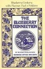 Blueberry Connection: Blueberry Cookery with Flavour, Fact and Folklore by Nimbus Publishing Ltd (Paperback, 2008)