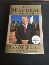 The Real Deal : My Life in Business and Philanthropy by Sandy Weill and Judah S. Kraushaar (2006, Hardcover)