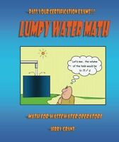 Lumpy Water Math: Math For Wastewater Operators By Jerry Grant, (paperback), Boo on sale