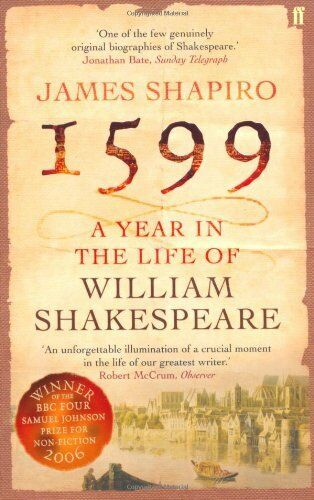 1599: A Year in the Life of William Shakespeare,James Shapiro