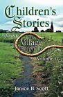 Children's Stories from the Village Shepherd, Volume 2 by Janice B Scott (Paperback / softback, 2012)