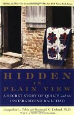 Hidden in Plain View : A Secret Story of Quilts and the Underground Railroad by Jacqueline L. Tobin and Raymond G. Dobard (2000, Paperback)