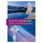 Scots Worship: Advent, Christmas & Epiphany by David D. Ogston (Paperback, 2014)