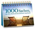 1000 Sachen, die den Ruhestand schöner machen (2016, Ringbuch)