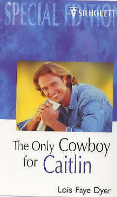 """""""AS NEW"""" Dyer, Lois Faye, The Only Cowboy for Caitlin (Special Edition), Book"""