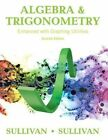 Algebra and Trigonometry Enhanced with Graphing Utilities by Michael Sullivan (Hardback, 2016)