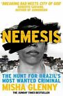 Nemesis: The Hunt for Brazil's Most Wanted Criminal by Misha Glenny (Paperback, 2016)