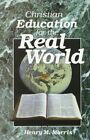 Christian Education for the Real World by H.M. Morris (Book)