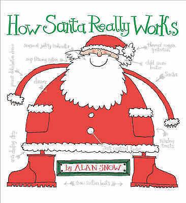 How Santa Really Works, Snow, Alan, Very Good Book