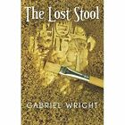 The Lost Stool by Gabriel Wright (Paperback / softback, 2014)