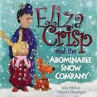 Eliza Crisp and the Abominable Snow Company by Virginie Degorgue, Julie McKay (Paperback / softback, 2015)
