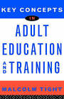 Key Concepts in Adult Education and Training by Malcolm Tight (Paperback, 2002)