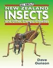 All About Zealand Insects and Other Creepy-crawl Gunson Dave 1869662172