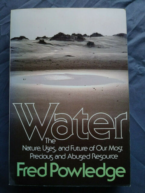 Water:The Nature, Uses and Future of Our Most Precious and Abused Resource (PB)