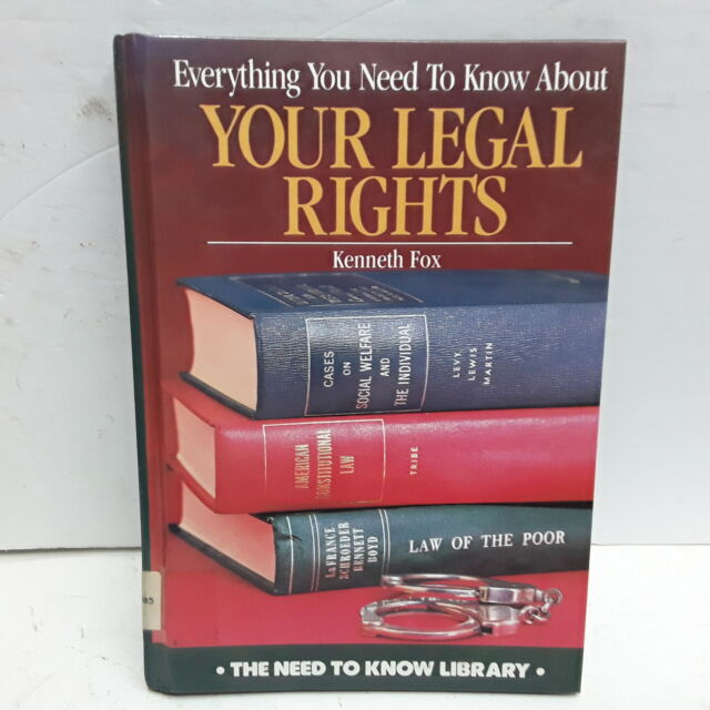 Everything You Need to Know about Your Legal Rights [Need to Know Library]