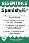 Essentials Study Guides: Spanish for Beginners by Research and Education Association Editors and L. Sinagnan (2002, Paperback)