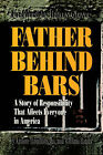 Father Behind Bars: A Story of Responsibility That Affects Everyone in America by Jr, Arthur L Hamilton (Paperback / softback, 2004)