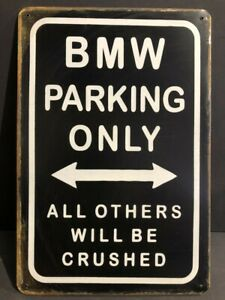 BMW PARKING ONLY CRUSHED Vintage Retro Metal GARAGE Sign MAN CAVE DECOR 30x20cm