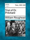 Trial of Dr. Pritchard by William Roughead (Paperback / softback, 2012)