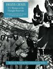 Frozen Chosin: U.S. Marines at the Changjin Reservoir by Usmc (Ret ) Brigadier General Simmons (Paperback / softback, 2014)