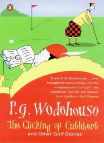 1 of 1 - The Clicking of Cuthbert and Other Golf Stories,P. G. Wodehouse
