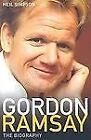Gordon Ramsay : The Biography by Neil Simpson (2006, Hardcover)
