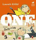 Charlie and Lola: One Thing von Lauren Child (2016, Taschenbuch)
