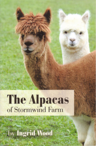 1 of 1 - ALPACAS OF STORMWIND FARM Ingrid Wood **VERY GOOD COPY**