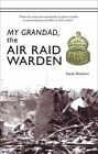 My Grandad: The Air Raid Warden by Steve Hookins (Paperback, 2014)