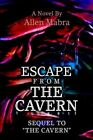 Escape From The Cavern 9780595333363 by Allen Mabra Book