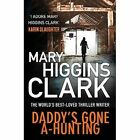 Daddy's Gone A-Hunting by Mary Higgins Clark (Paperback, 2014)