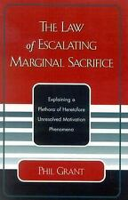 The Law of Escalating Marginal Sacrifice: Explaining a Plethora a-ExLibrary