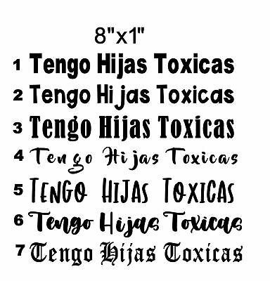 Tengo Hijas Toxicas Vinyl Car Sticker Decal Spanish Funny White Ebay Tengo, la red de pagos más conveniente de honduras. tengo hijas toxicas vinyl car sticker decal spanish funny white ebay