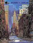 Valerian: v. 1: City of the Shifting Waters by Pierre Christin (Paperback, 2010)