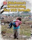 Oklahoma's Devastating May 2013 Tornado by Miriam Aronin (Hardback, 2014)