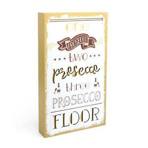 One-Prosecco-Two-Prosecco-Three-Prosecco-Floor-Wall-Plaque-Gift-LP40767