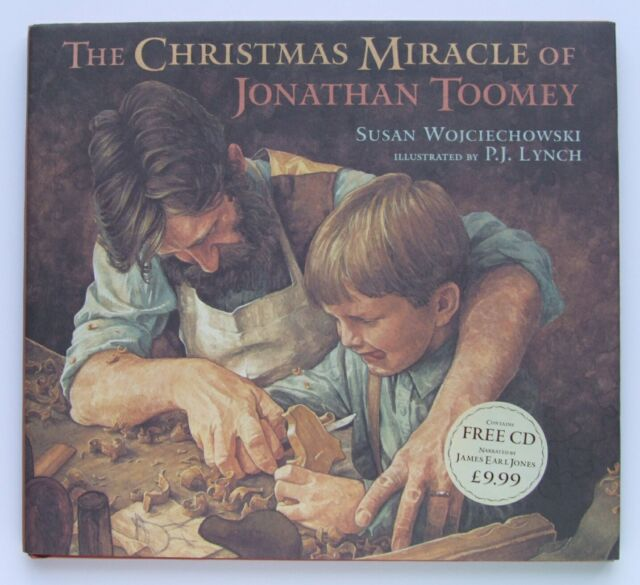 The Christmas Miracle of Jonathan Toomey by Susan Wojciechowski/P.J. Lynch Book