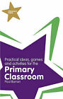 Classroom Gems: Practical Ideas, Games and Activities for the Primary Classroom by Paul Barron (Paperback, 2008)