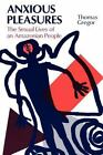Anxious Pleasures : The Sexual Lives of an Amazonian People by Thomas Gregor (1987, Paperback, Reprint)