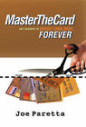 Master the Card: Say Goodbye to Credit Card Debt...Forever! by Joe Paretta (Paperback / softback, 2010)