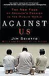 Against Us: The New Face of America's Enemies in the Muslim World-ExLibrary