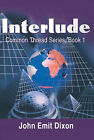 Interlude by John E Dixon (Paperback / softback, 2001)